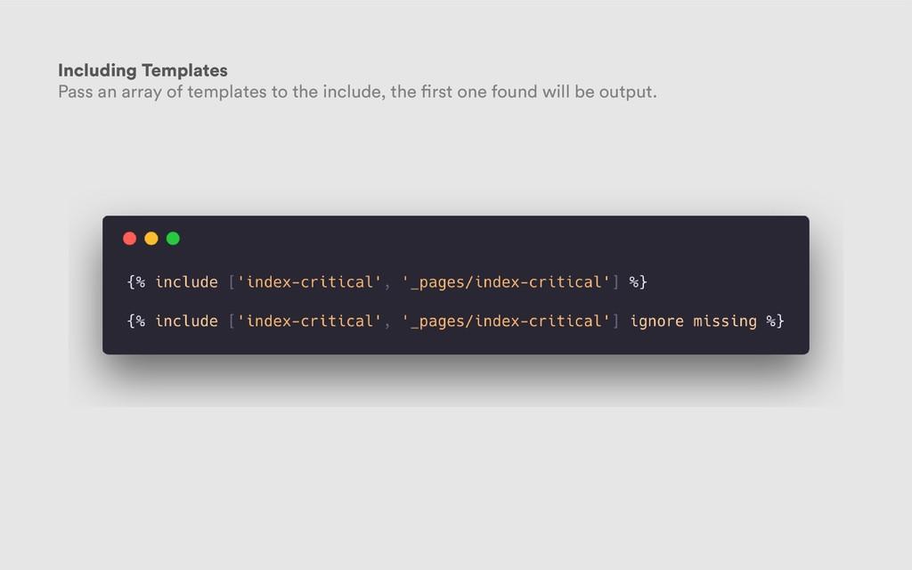 Including Templates Pass an array of templates ...