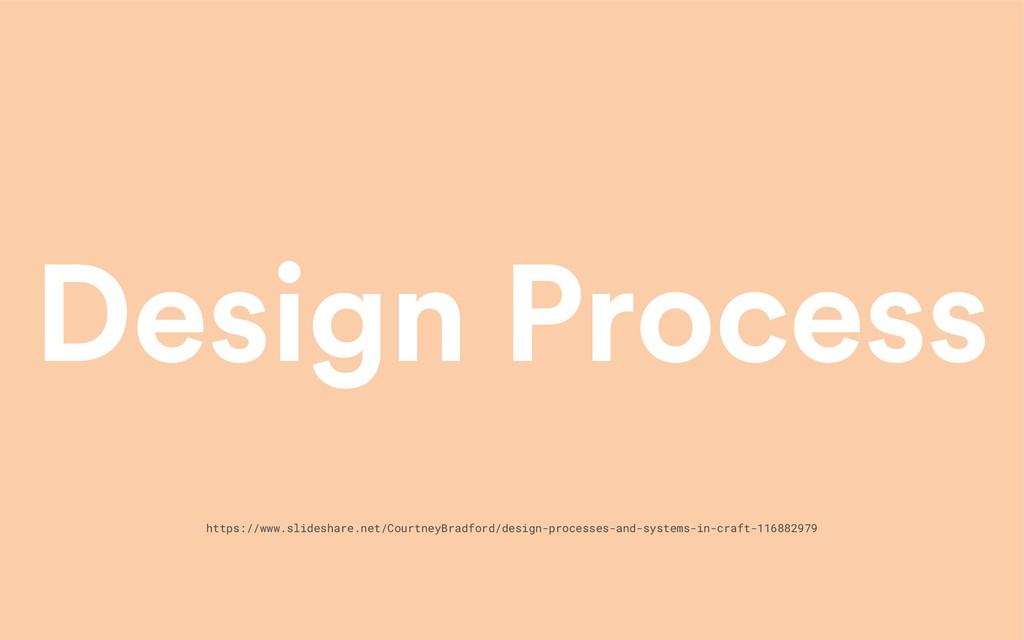 Design Process https://www.slideshare.net/Court...