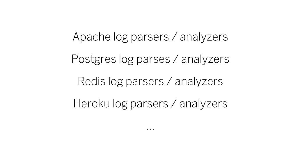 Apache log parsers / analyzers Postgres log par...