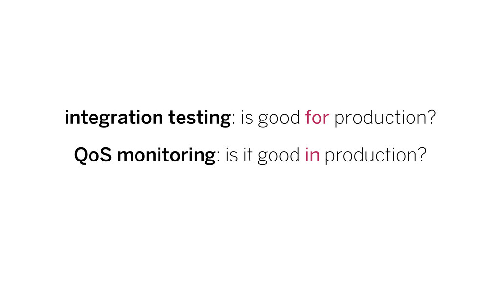 integration testing: is good for production? Qo...