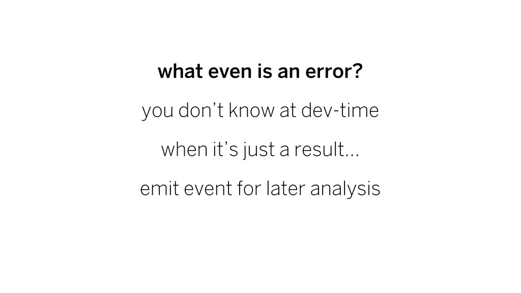 what even is an error? you don't know at dev-ti...