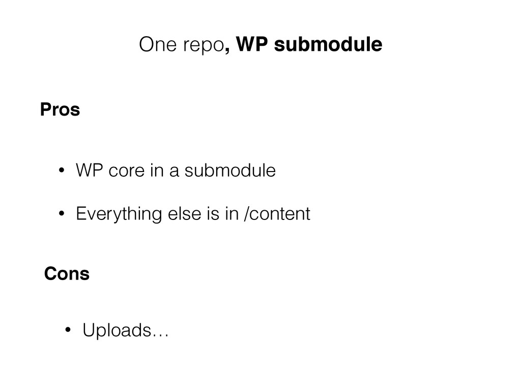 • WP core in a submodule • Everything else is i...