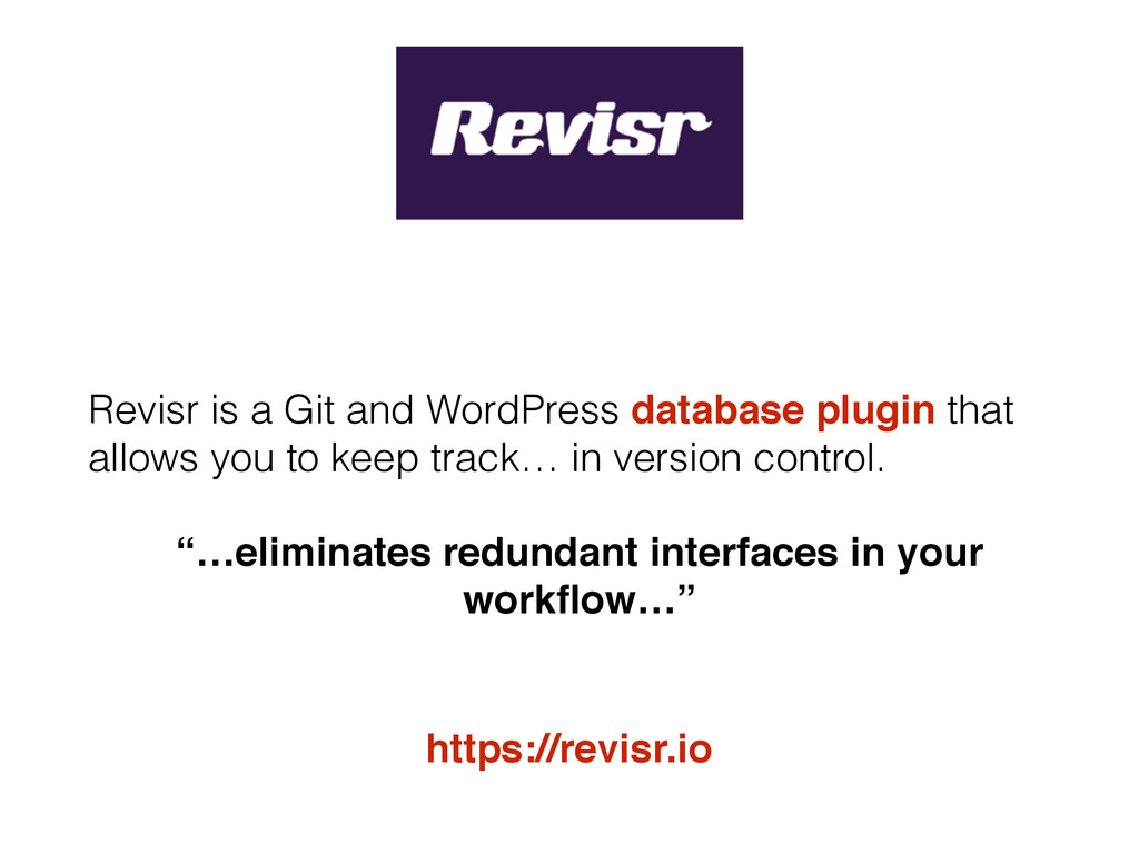 Revisr is a Git and WordPress database plugin t...