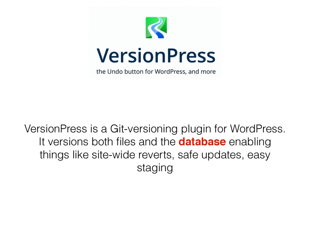 VersionPress is a Git-versioning plugin for Wor...