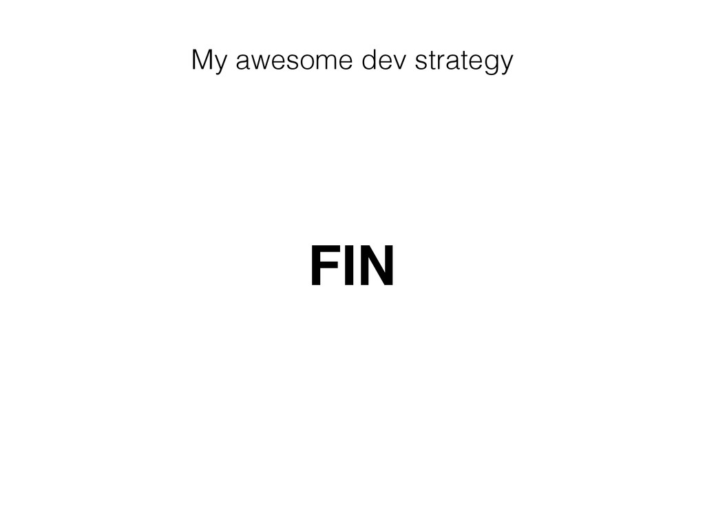 My awesome dev strategy FIN
