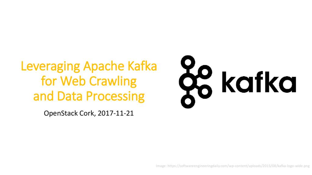 Leveraging Apache Kafka for Web Crawling and Da...