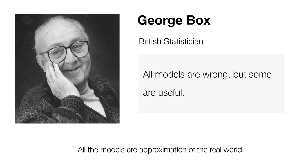 All the models are approximation of the real wo...
