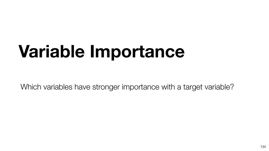 Variable Importance Which variables have strong...