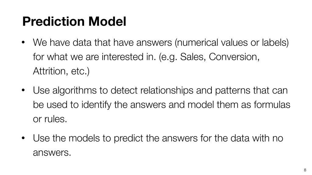 8 • We have data that have answers (numerical v...