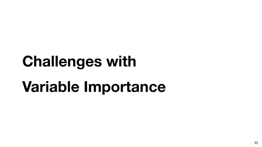 93 Challenges with Variable Importance