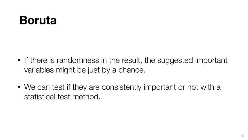 98 • If there is randomness in the result, the ...
