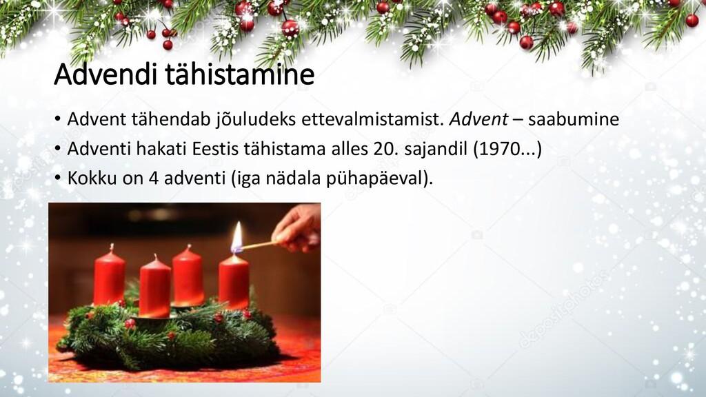 Advendi tähistamine • Advent tähendab jõuludeks...