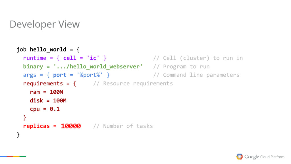 job hello_world = { runtime = { cell = 'ic' } /...