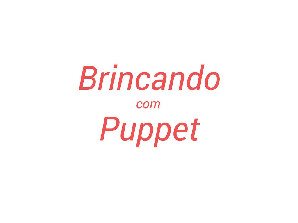 Brincando Puppet com