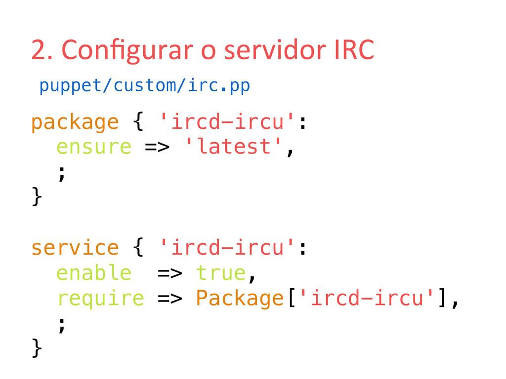 2. Configurar o servidor IRC  pac...