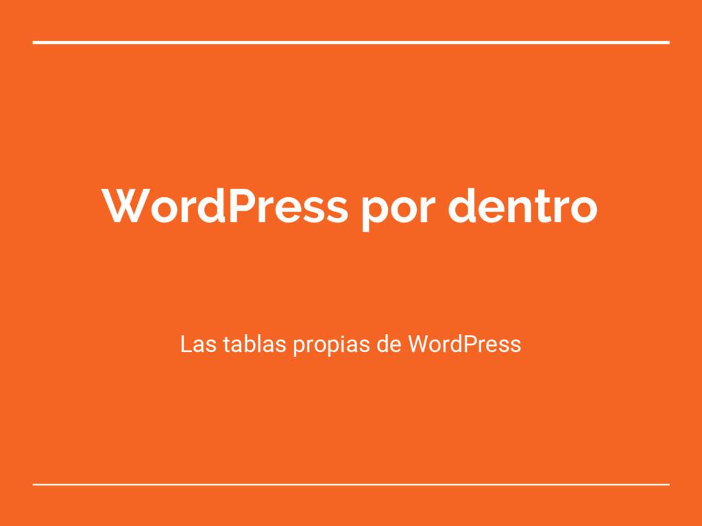 WordPress por dentro Las tablas propias de Word...