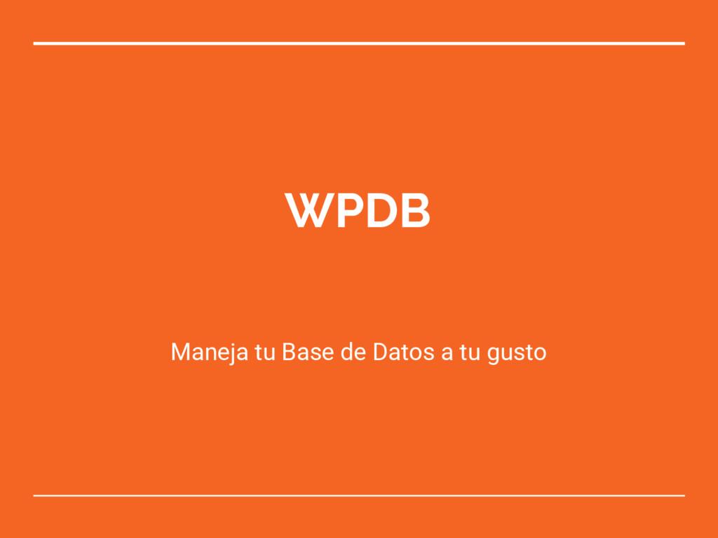 WPDB Maneja tu Base de Datos a tu gusto
