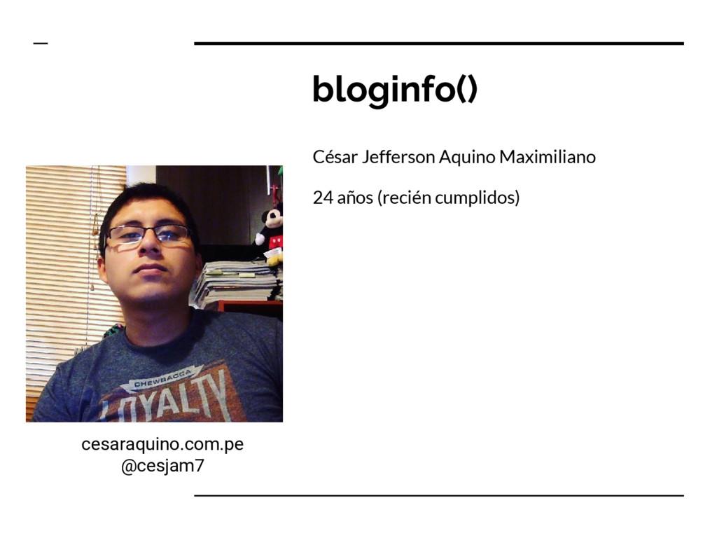 bloginfo() César Jefferson Aquino Maximiliano 2...