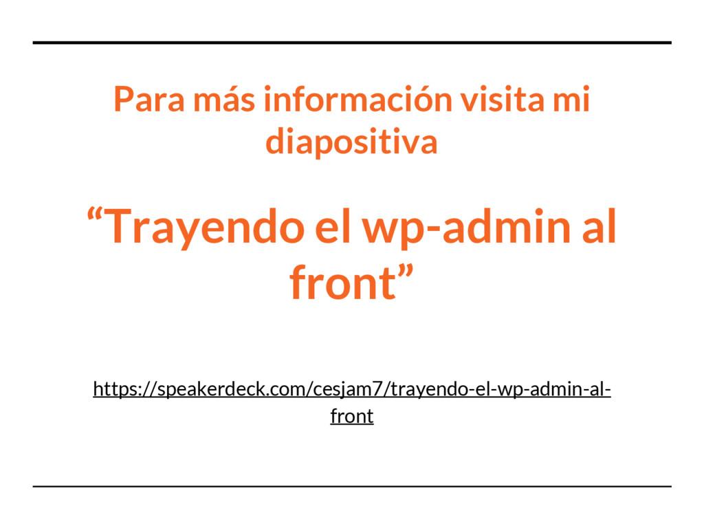 """Para más información visita mi diapositiva """"Tra..."""