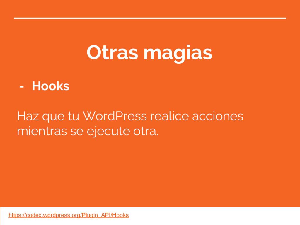 Otras magias - Hooks Haz que tu WordPress reali...