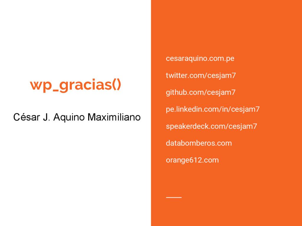 wp_gracias() cesaraquino.com.pe twitter.com/ces...