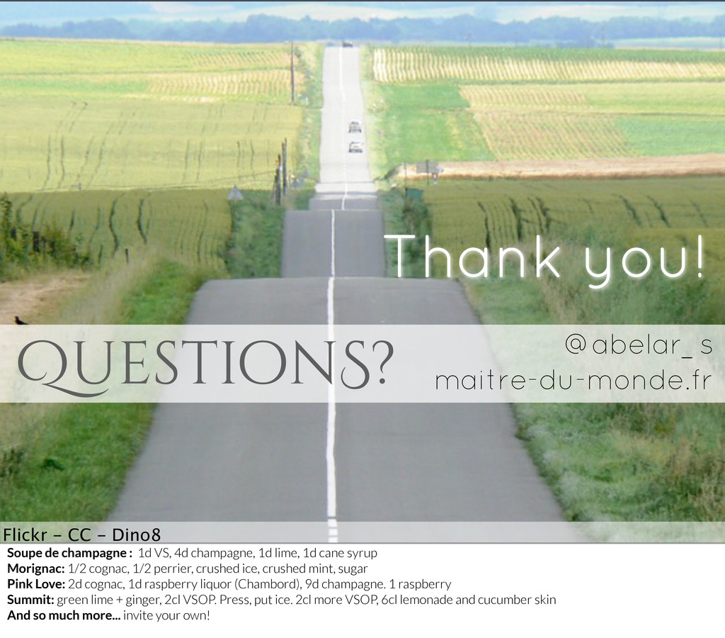 Thank you! QuestionS? @abelar_s maitre-du-monde...