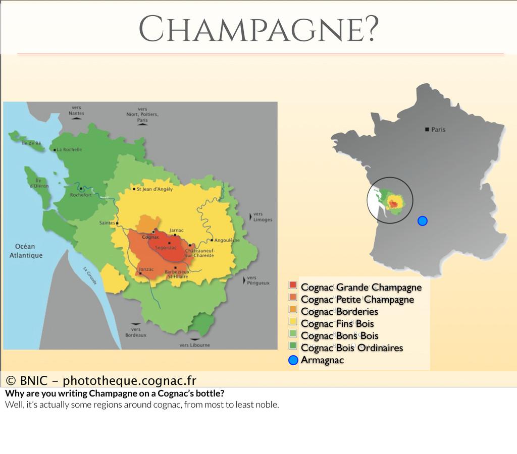 Champagne? Cognac Grande Champagne Cognac Petit...