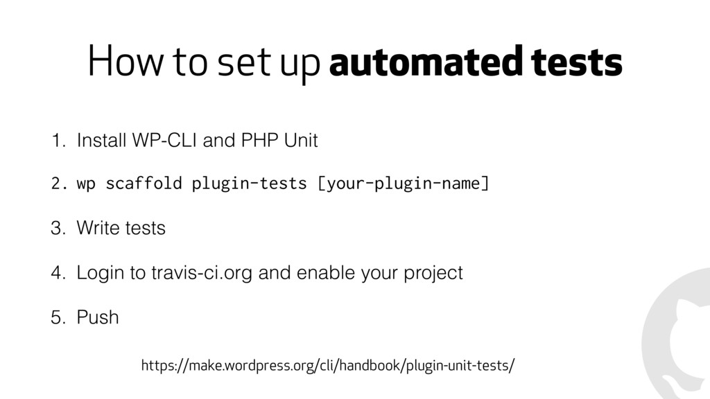How to set up automated tests 1. Install WP-CLI...