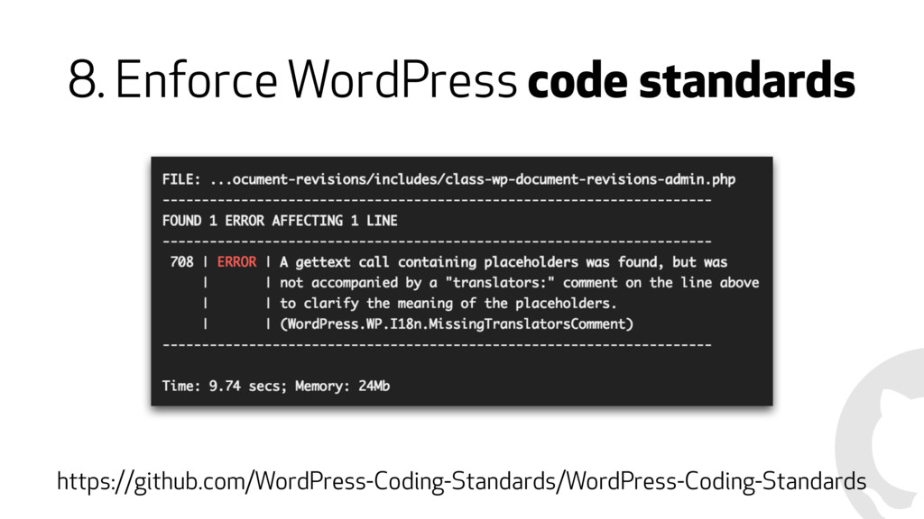 8. Enforce WordPress code standards https://git...