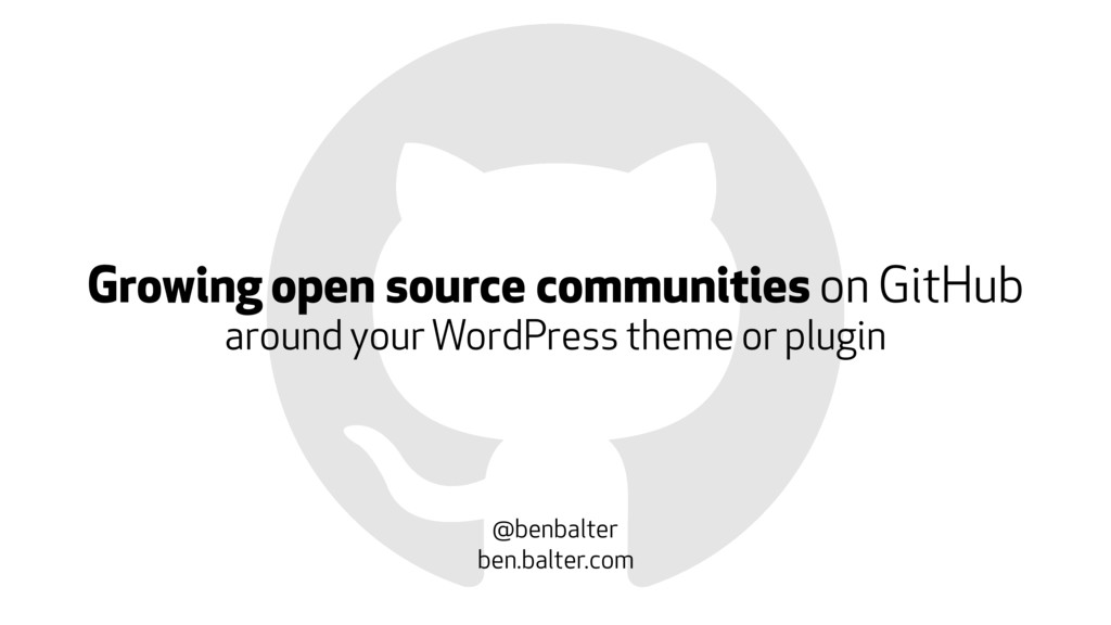 Growing open source communities on GitHub @benb...