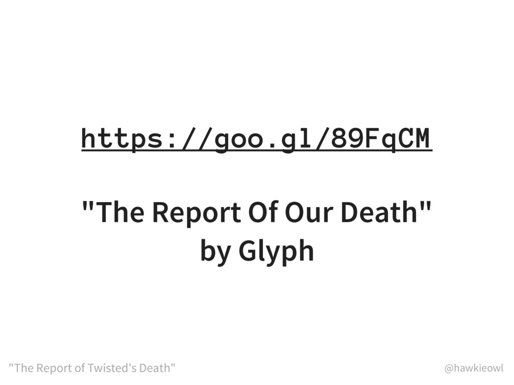 "@hawkieowl ""The Report of Twisted's Death"" http..."