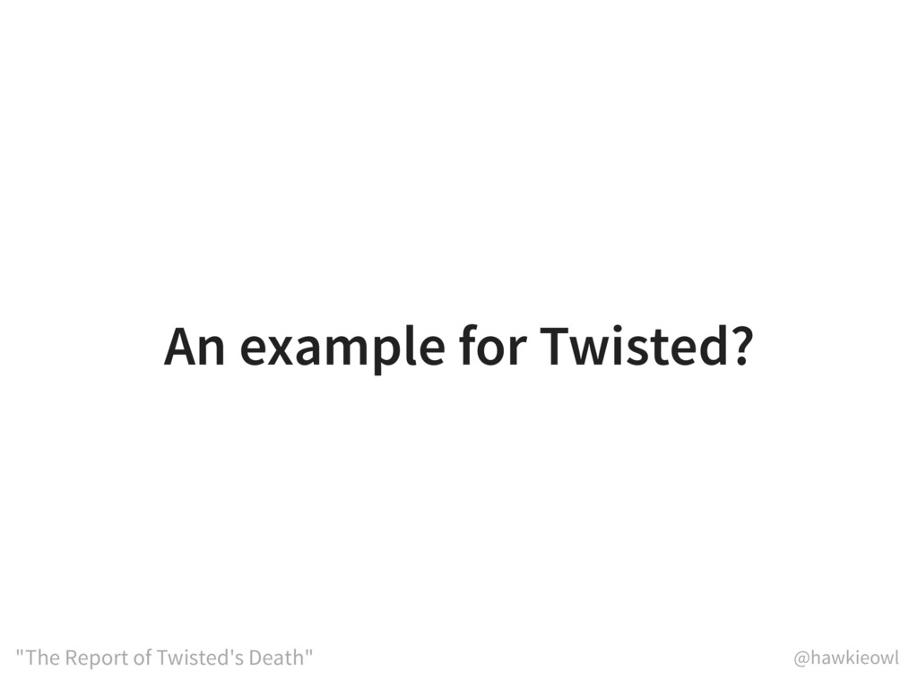 "@hawkieowl ""The Report of Twisted's Death"" An e..."