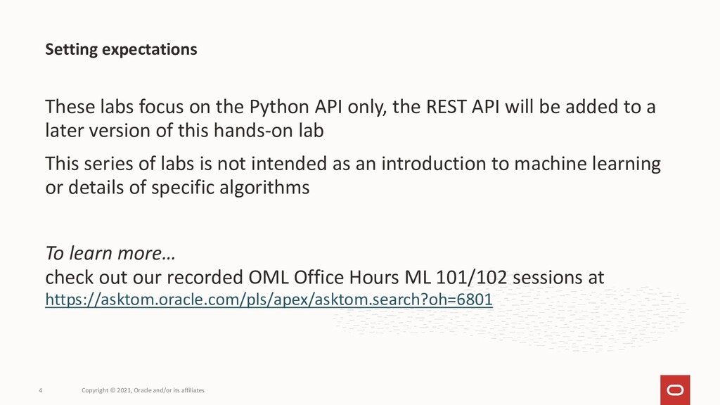 These labs focus on the Python API only, the RE...