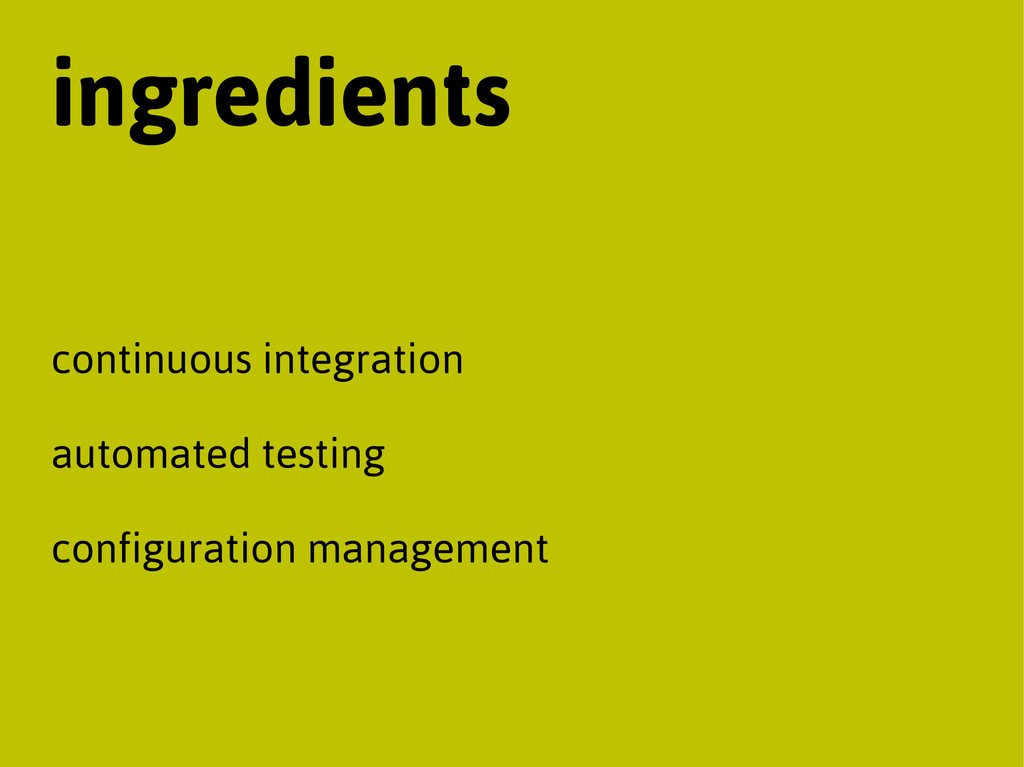 ingredients continuous integration automated te...
