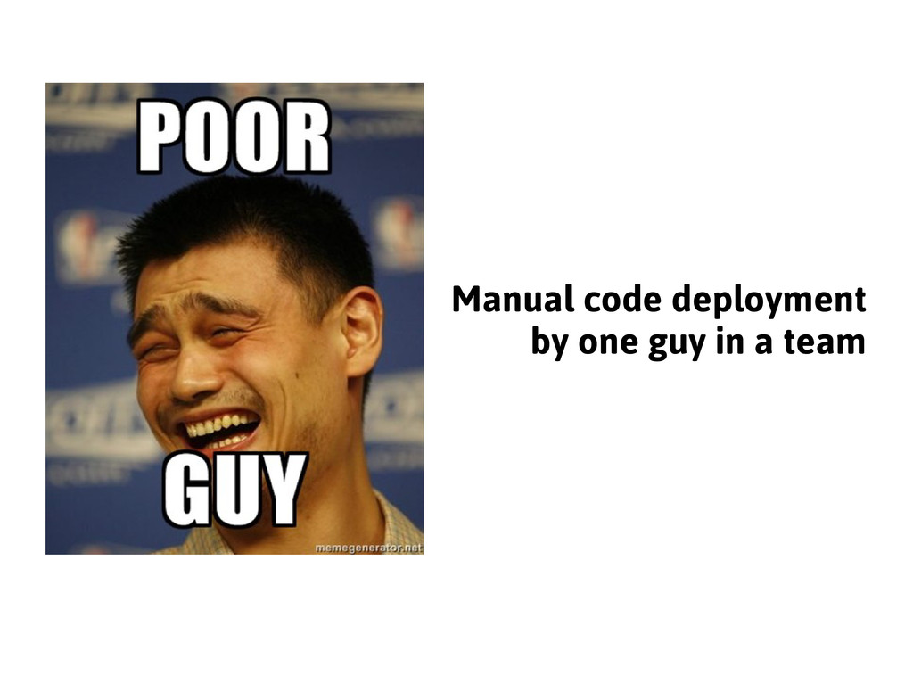 Manual code deployment by one guy in a team