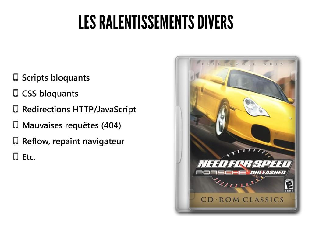 LES RALENTISSEMENTS DIVERS Scripts bloquants CS...