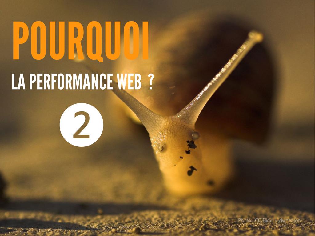 POURQUOI LA PERFORMANCE WEB ? ❷ Photo : CC Flic...
