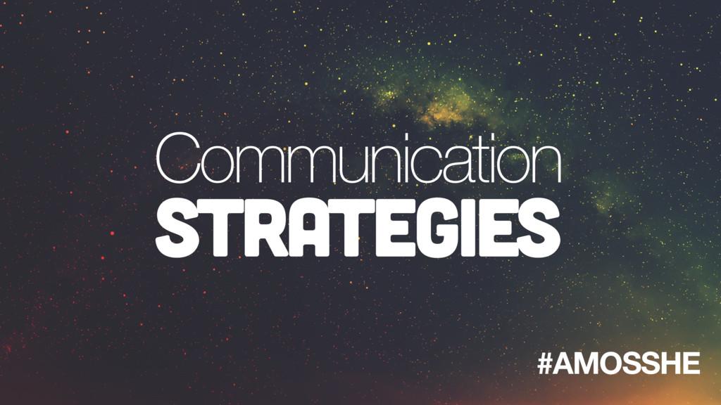Communication Strategies #AMOSSHE