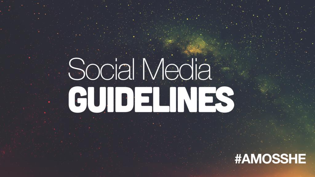 Social Media Guidelines #AMOSSHE