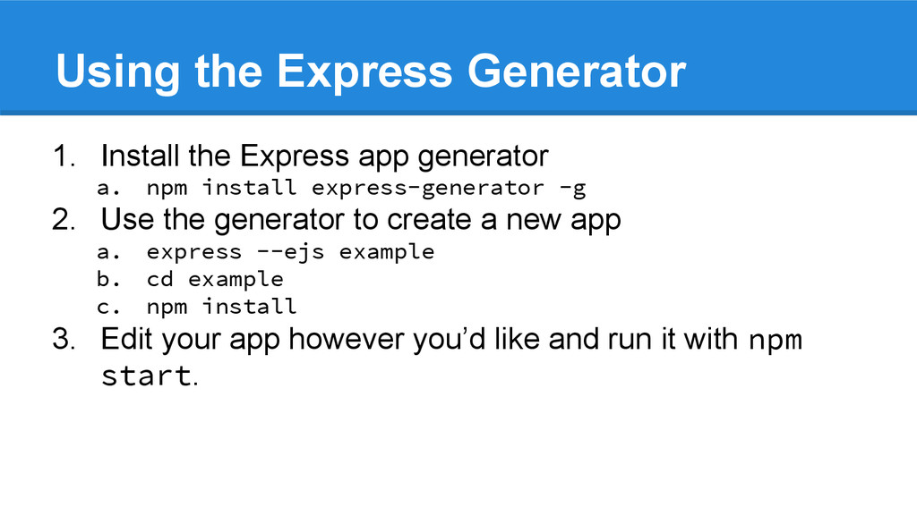 Using the Express Generator 1. Install the Expr...