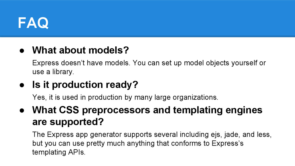 FAQ ● What about models? Express doesn't have m...