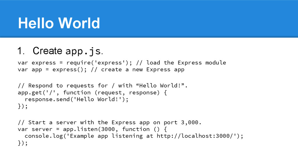 Hello World 1. Create app.js. var express = req...