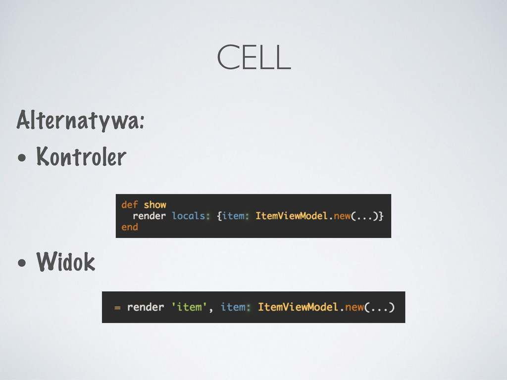 CELL Alternatywa: • Kontroler • Widok