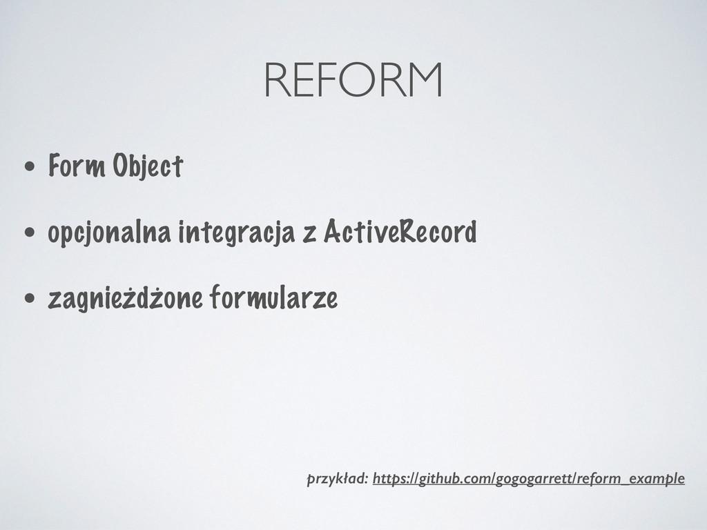 REFORM • Form Object • opcjonalna integracja z ...