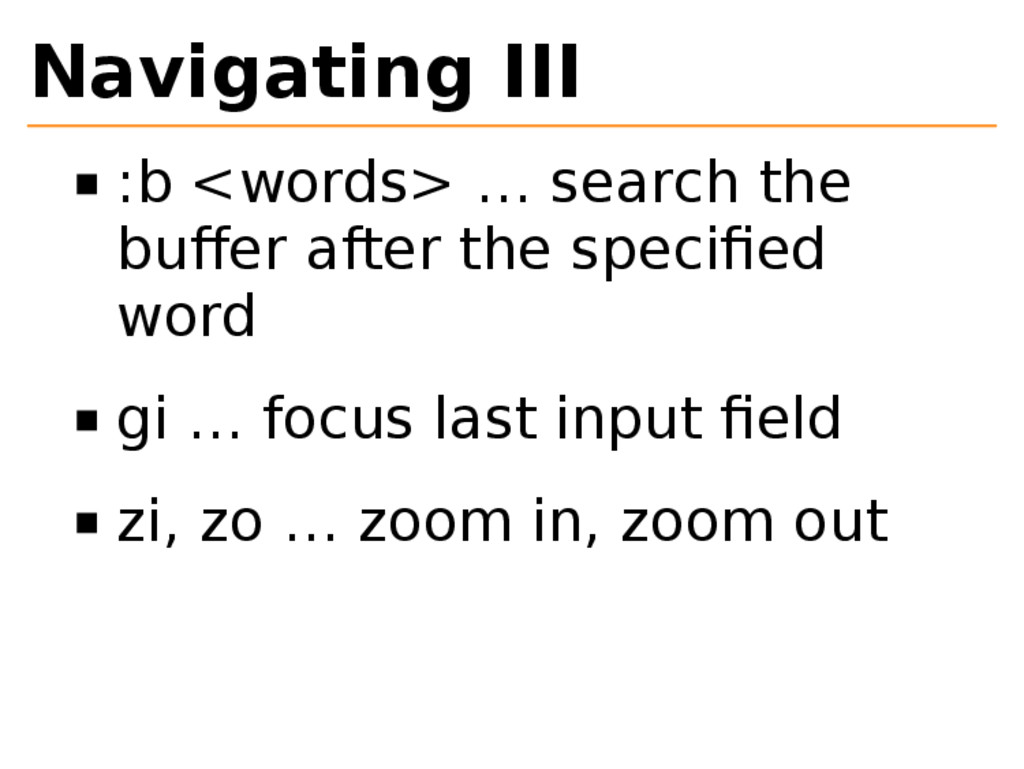 Navigating III :b <words> … search the buffer af...