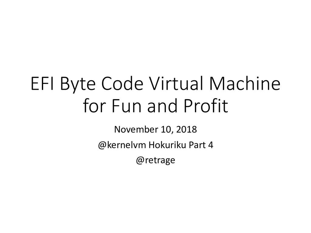 EFI Byte Code Virtual Machine for Fun and Profi...