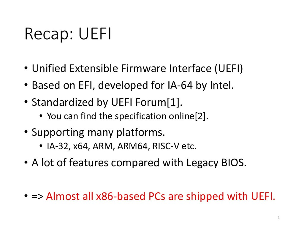 Recap: UEFI • Unified Extensible Firmware Inter...