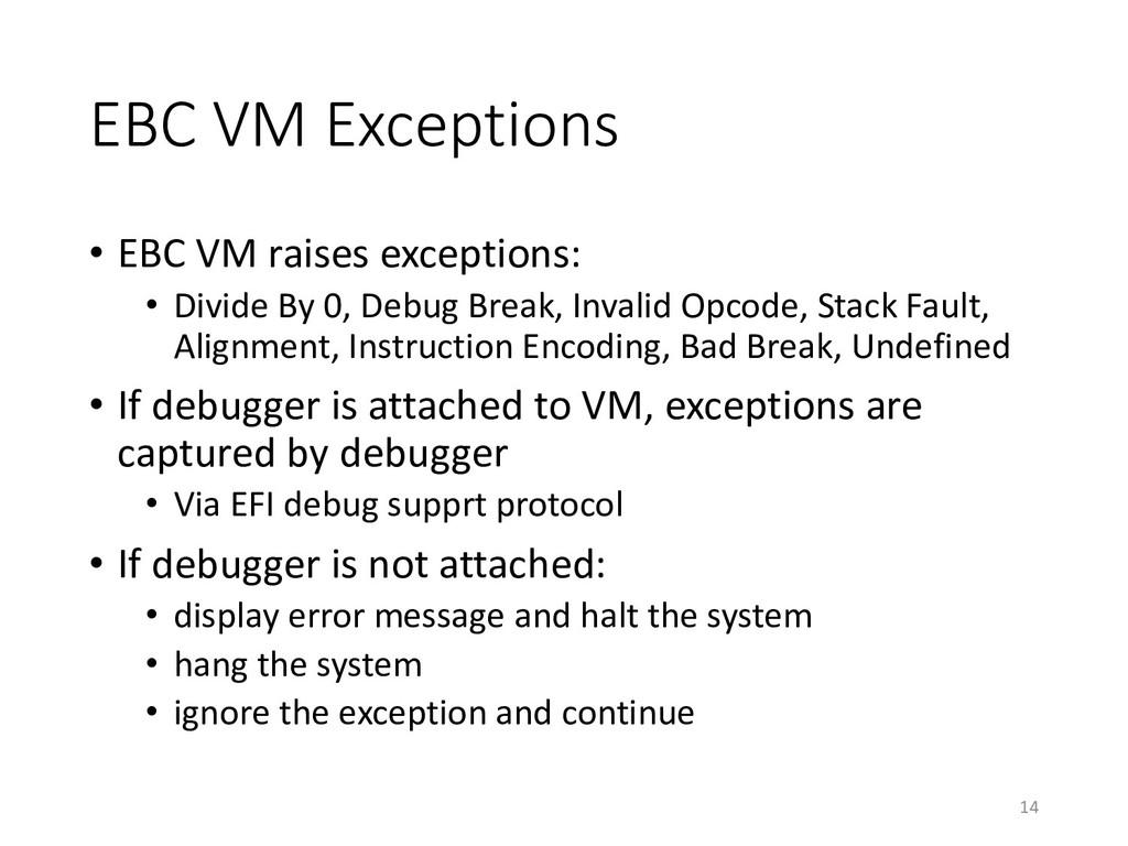 EBC VM Exceptions • EBC VM raises exceptions: •...