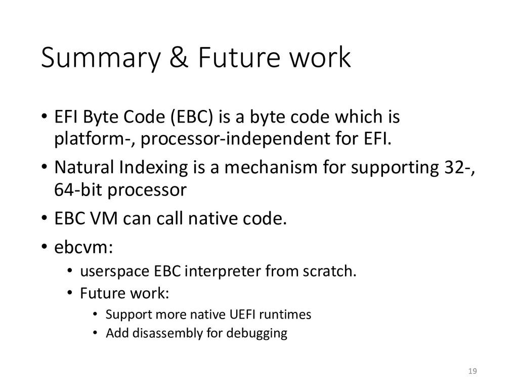 Summary & Future work • EFI Byte Code (EBC) is ...