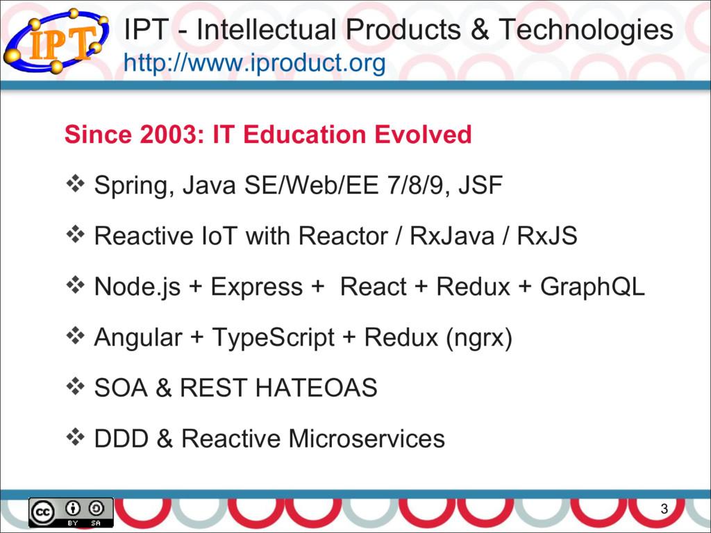 3 Since 2003: IT Education Evolved  Spring, Ja...